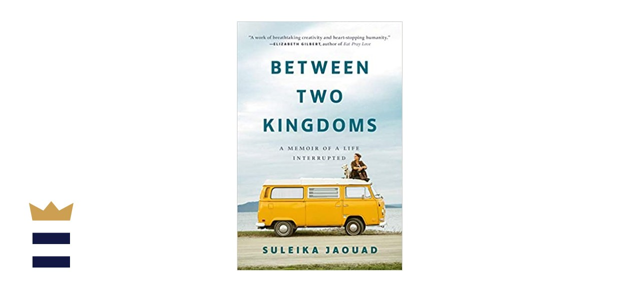 """""""Between Two Kingdoms: A Memoir of a Life Interrupted"""" by Suleika Jaouad"""