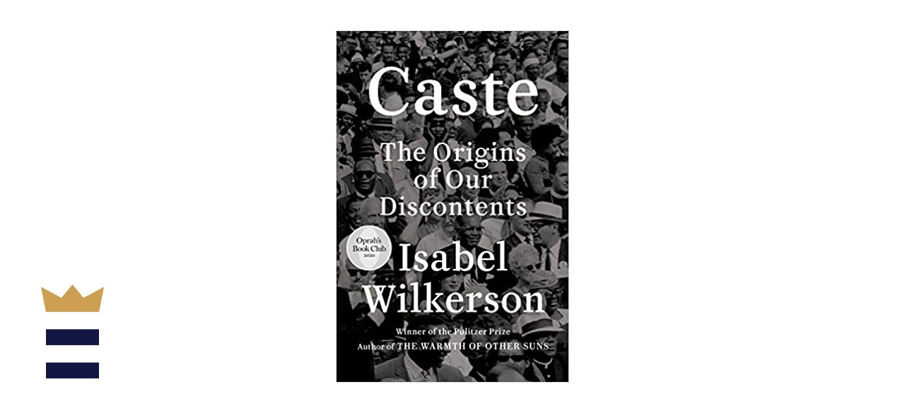 """""""Caste: The Origins of our Discontents"""" by Isabel Wilkerson"""