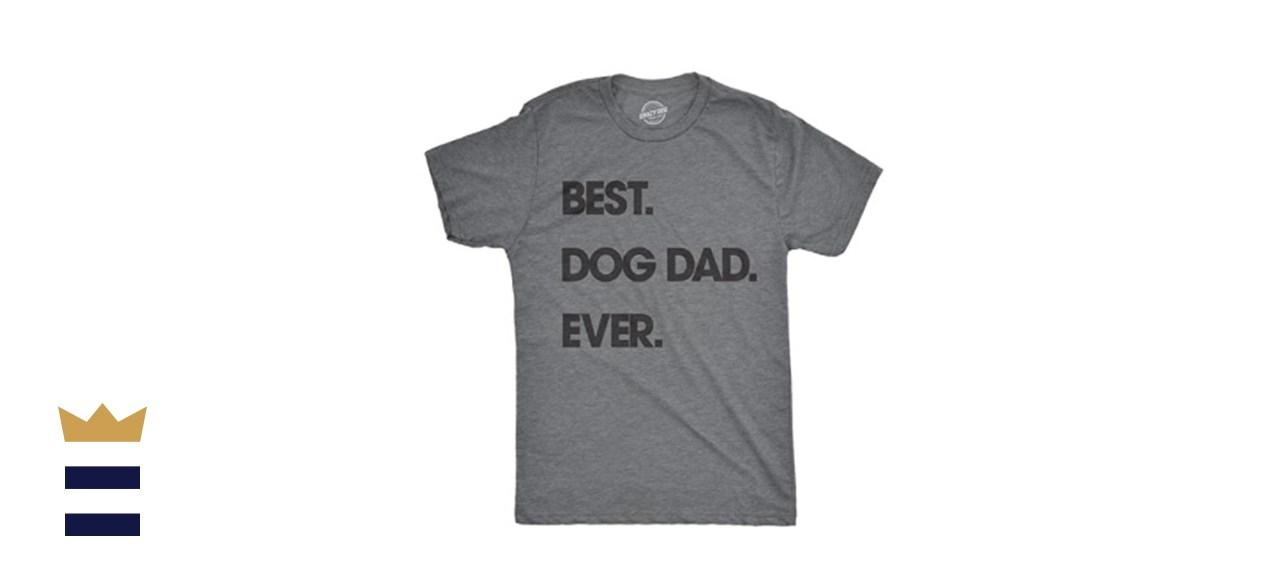 Crazy Dog T-Shirts Men's Best Dog Dad Ever T-Shirt