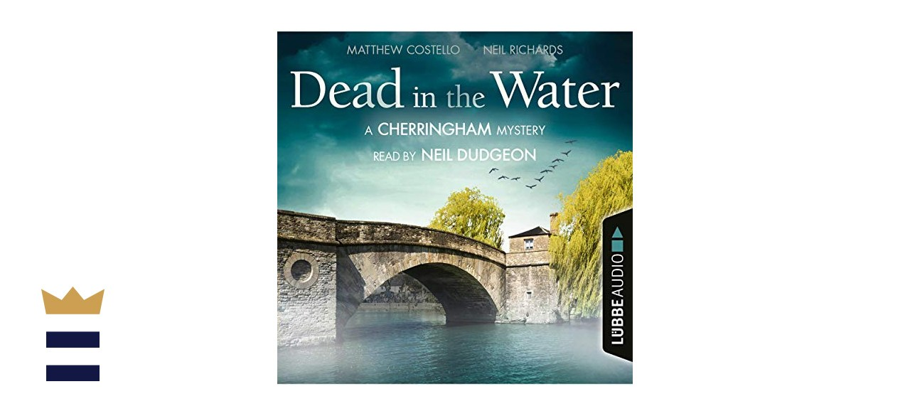 """""""Dead in the Water: A Cherringham Mystery"""" by Matthew Costello and Neil Richards"""