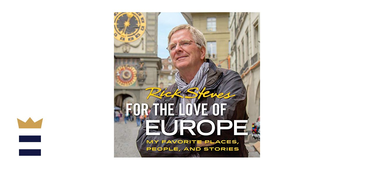"""""""For the Love of Europe: My Favorite Places, People and Stories"""" by Rick Steves"""