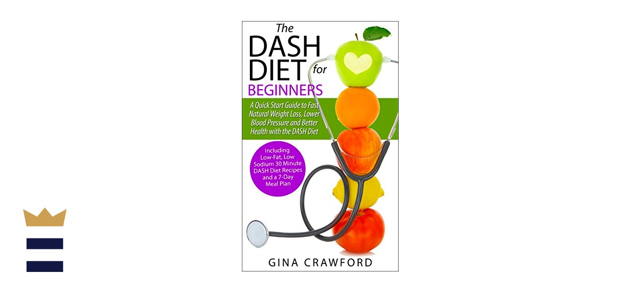 Gina Crawford's The DASH Diet for Beginners