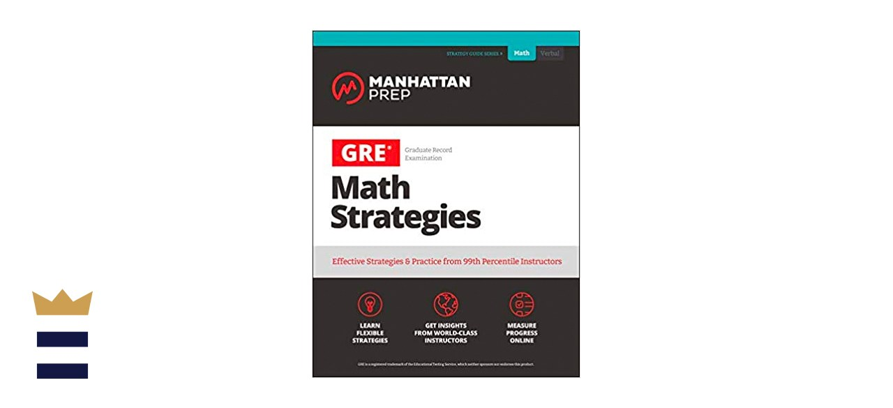 GRE Math Strategies: Effective Strategies & Practice from 99th Percentile Instructors (Manhattan Prep GRE Strategy Guides)