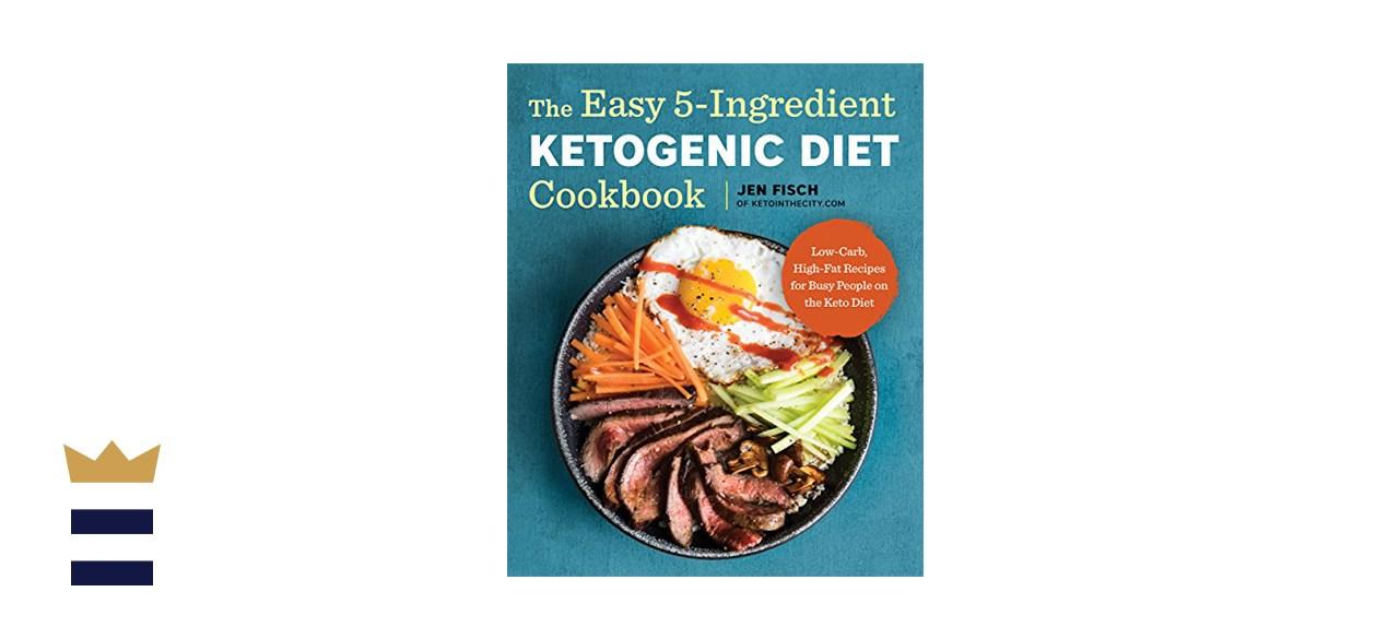 Jen Fisch The Easy 5-Ingredient Ketogenic Diet Cookbook
