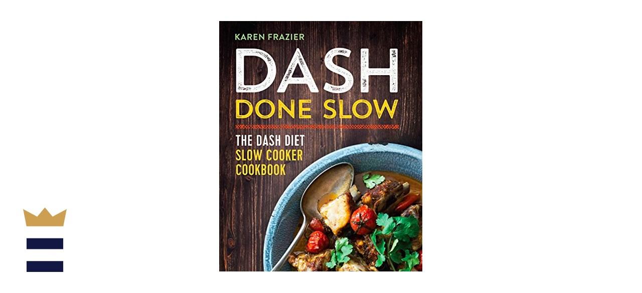 Karen Frazier's DASH Done Slow: The DASH Diet Slow Cooker Cookbook