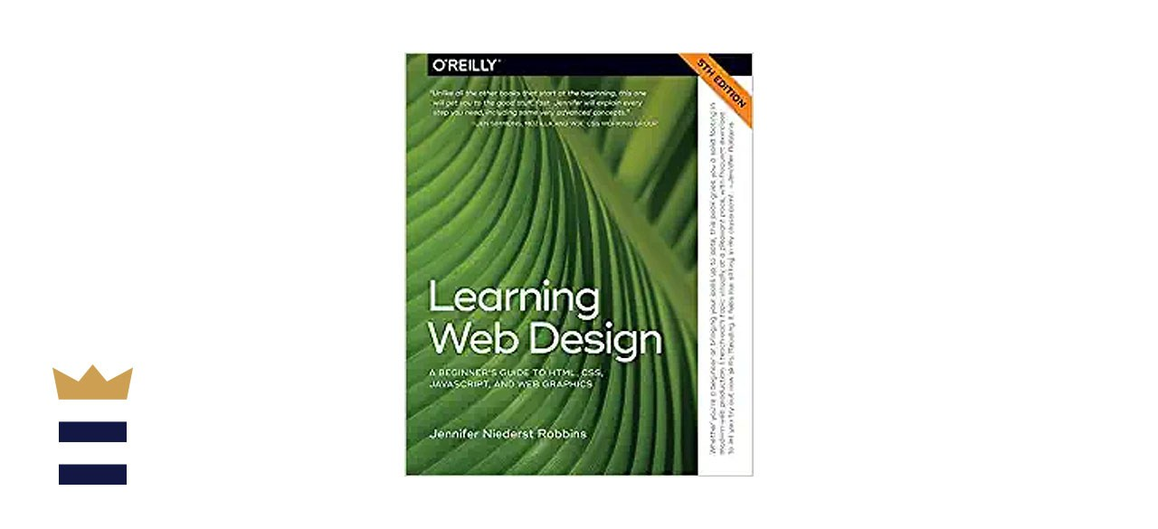 Learning Web Design: A Beginner's Guide to HTML, CSS, JavaScript and Web Graphics