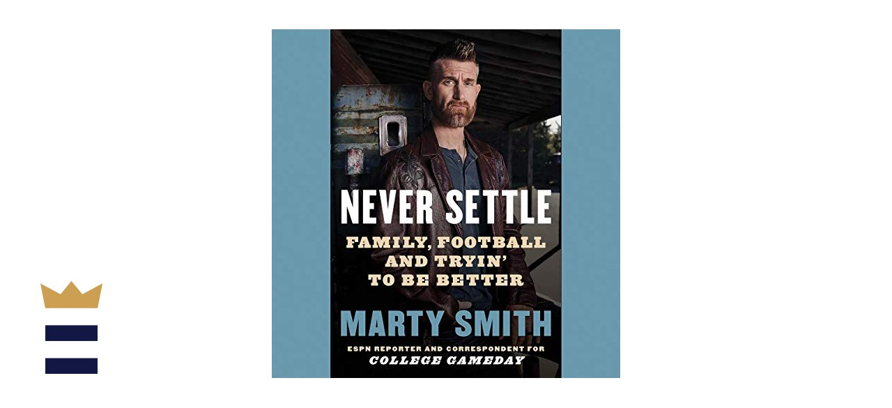"""""""Never Settle: Sports, Family and the American Soul"""" by Marty Smith"""