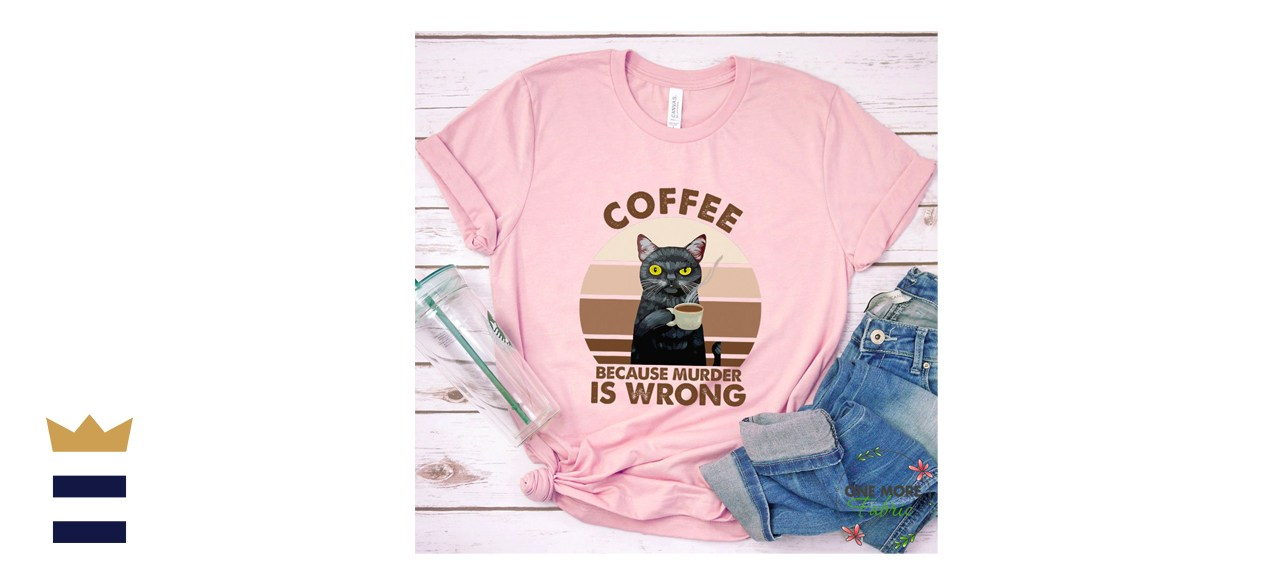 OneMoreFabric Coffee Because Murder Is Wrong Shirt