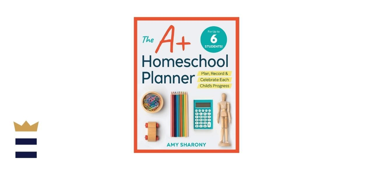 The A+ Homeschool Planner by Amy Sharony