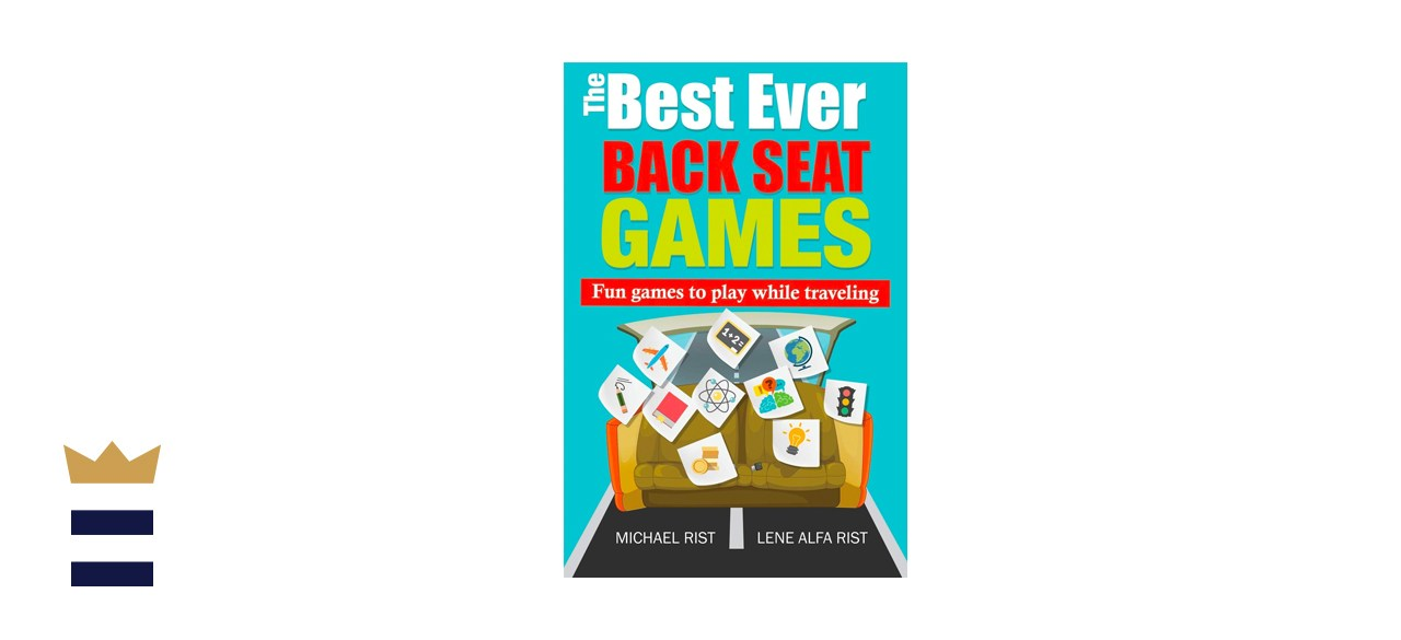 The Best Ever Back Seat Games: Fun games to play while you are traveling