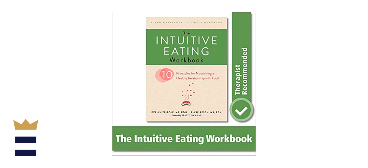 The Intuitive Eating Workbook by Evelyn Tribole