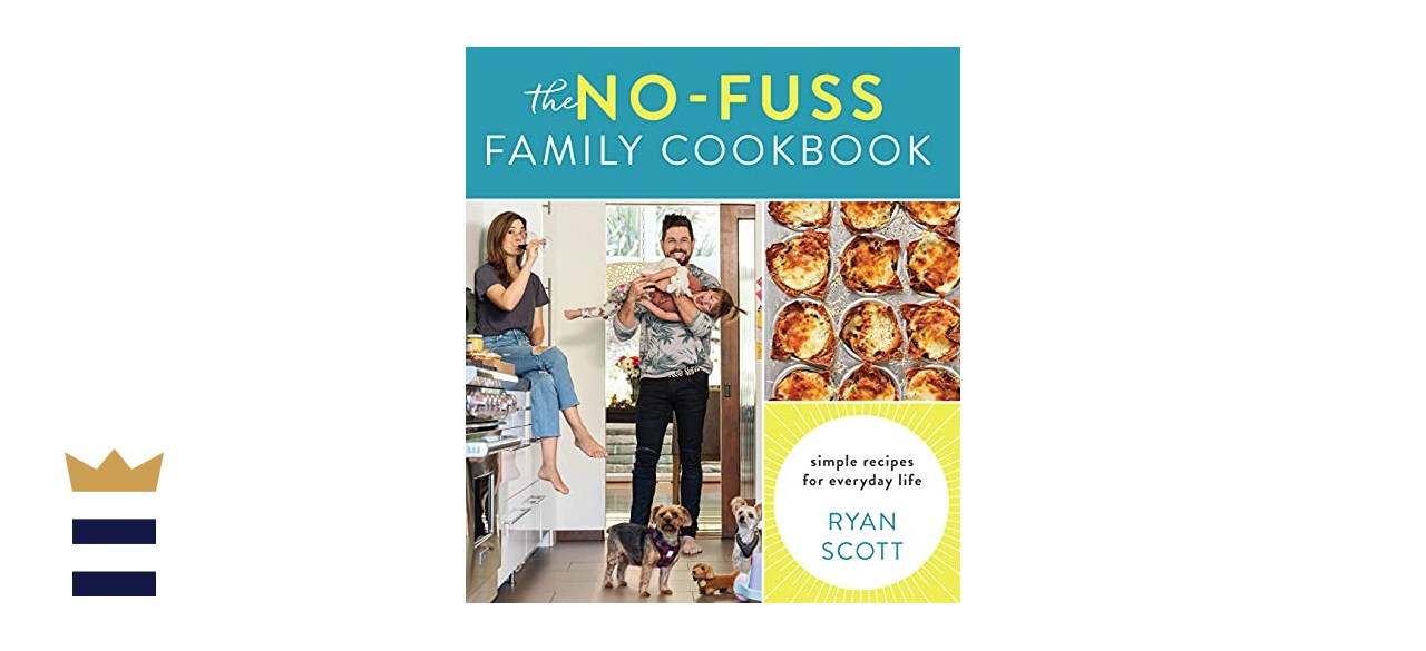 """""""The No-Fuss Family Cookbook: Simple Recipes for Everyday Life"""" by Ryan Scott"""