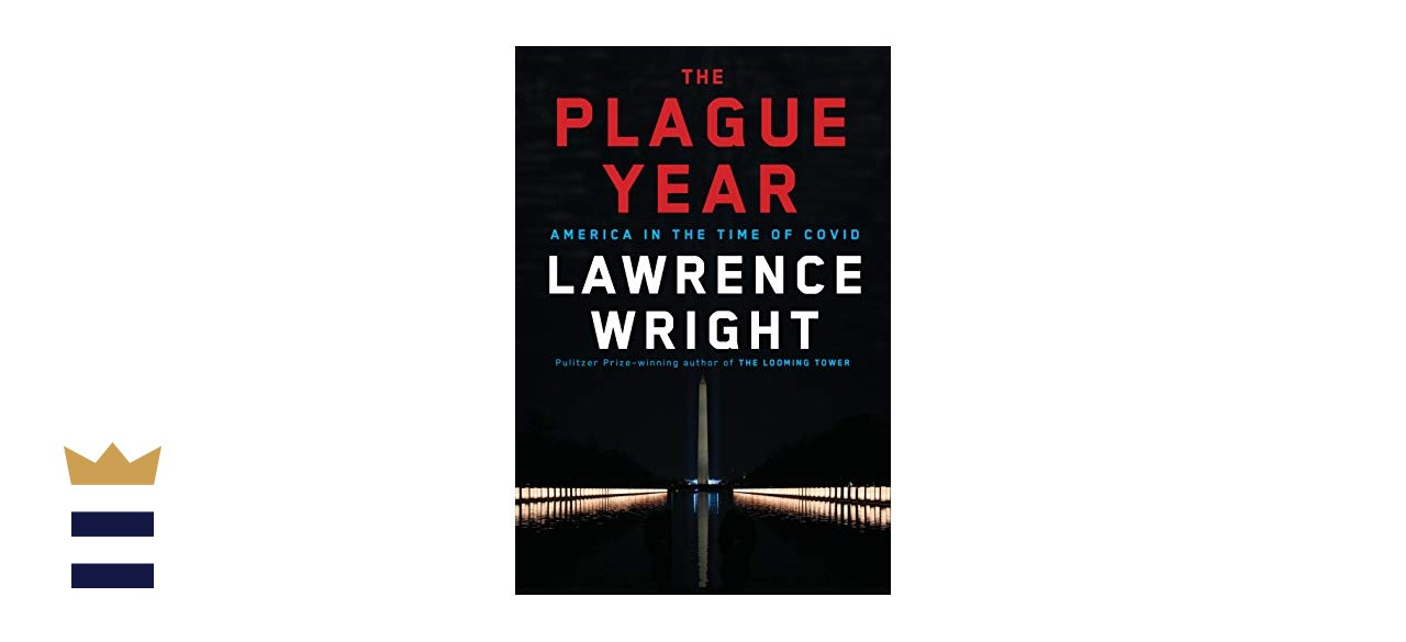 """""""The Plague Year: America in the Time of COVID"""" by Lawrence Wright"""