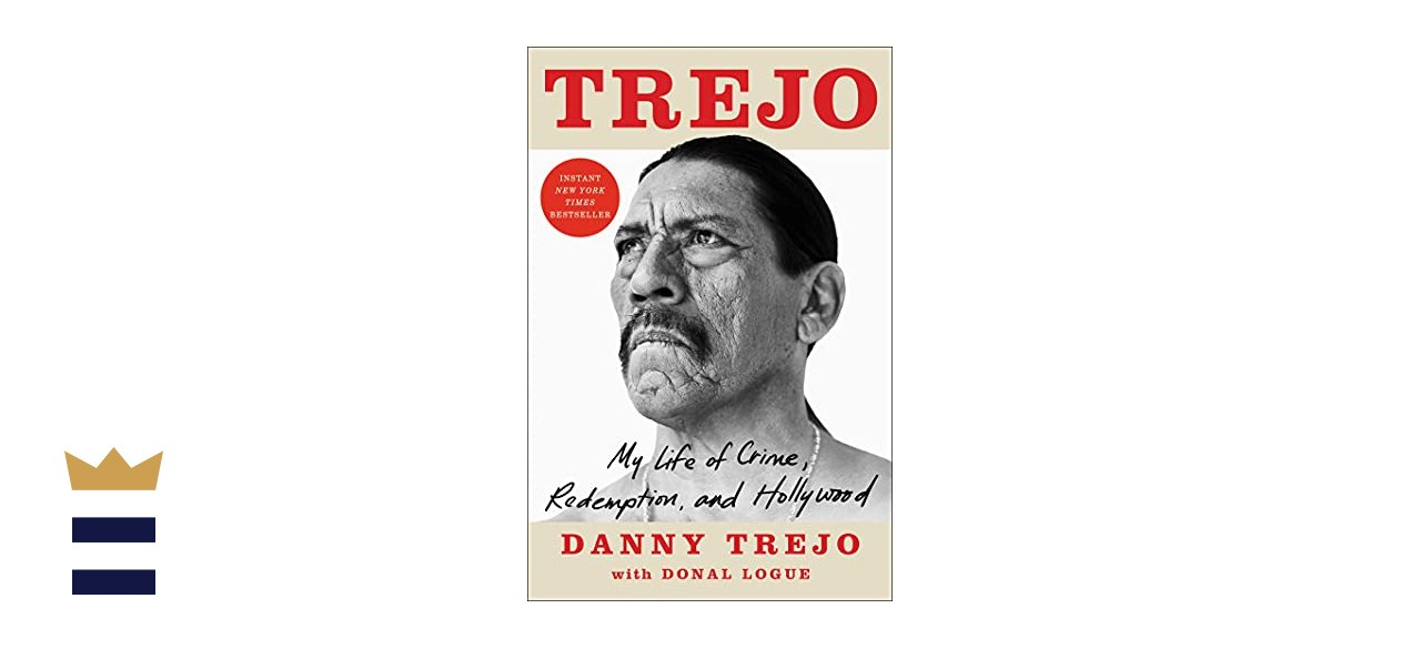 """""""Trejo: My Story of Crime, Redemption and Hollywood"""" by Danny Trejo"""