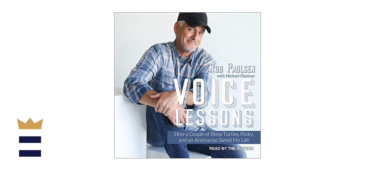 """""""Voice Lessons: How A Couple of Ninja Turtles, Pinky and an Animaniac Saved My Life"""" by Rob Paulsen with Michael Fleeman"""