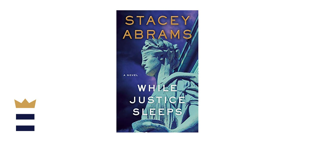 """""""While Justice Sleeps"""" by Stacey Abrams"""