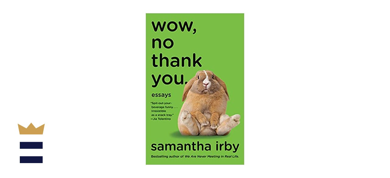 """""""Wow, No Thank You"""" by Samantha Irby"""